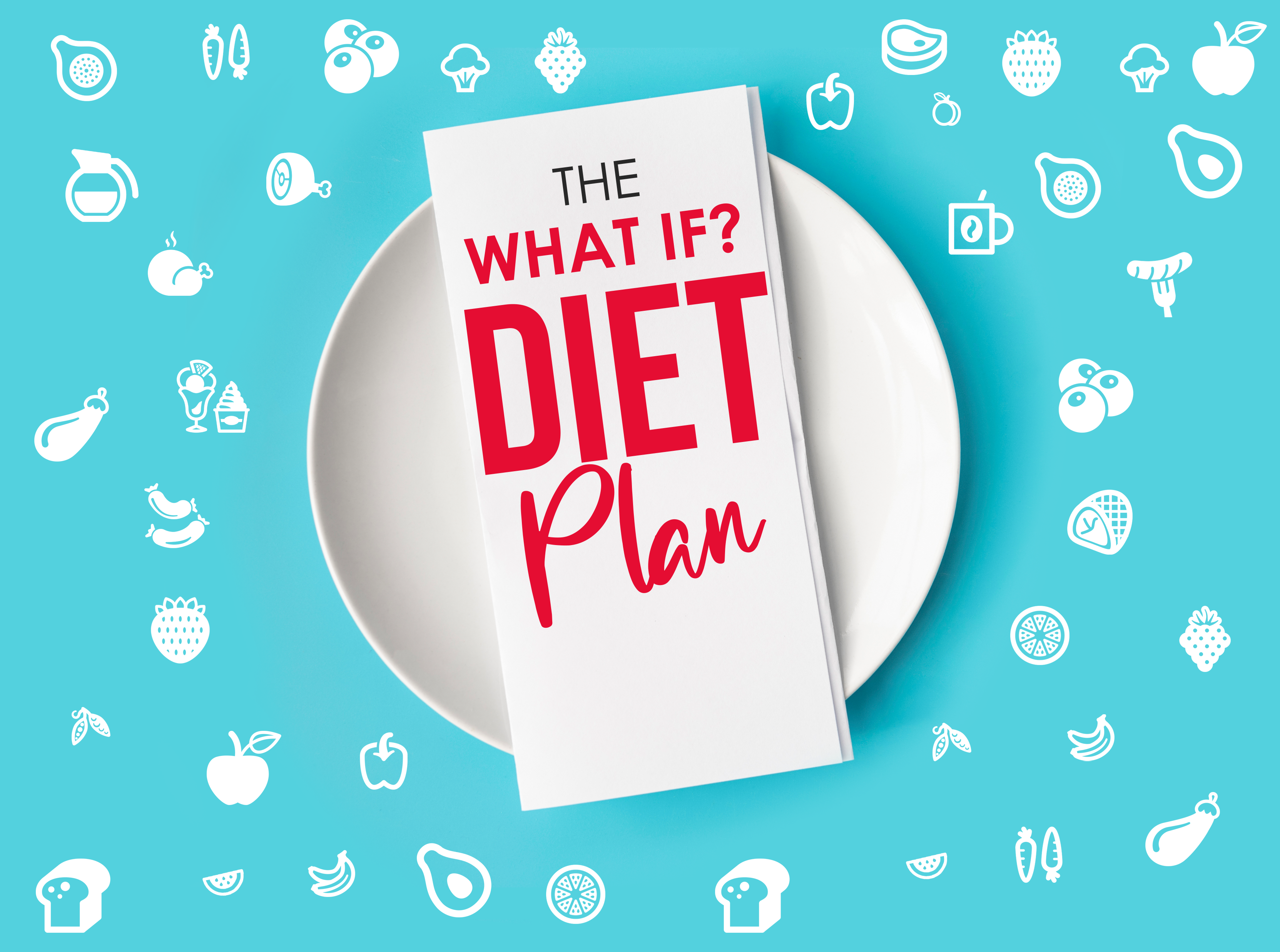 The What IF? Diet Plan
